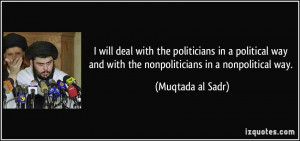 quote-i-will-deal-with-the-politicians-in-a-political-way-and-with-the ...