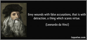 Envy wounds with false accusations, that is with detraction, a thing ...