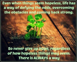 Even when things seem hopeless...