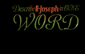 Quotes Picture: describe iijoseph in one word