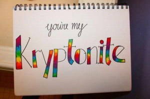cute, cute quotes, drawing, happiness, happy, kryptonite, love, mine ...