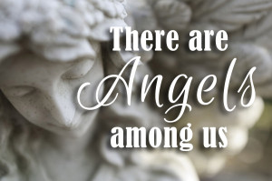 angels walk among us quote