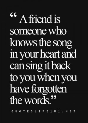 ... heart and can sing it back to you when you have forgotten the words
