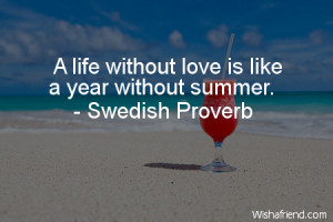 summer-A life without love is like a year without summer.