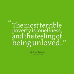 Feeling Unloved Quotes Feeling of being unloved