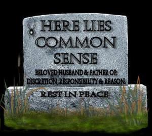 Obituary For Common Sense