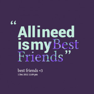 Quotes Picture: all i need is my best friends
