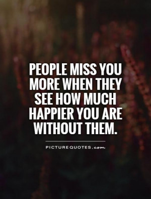 Quotes Miss Quotes Without You Quotes Better Off Without You Quotes