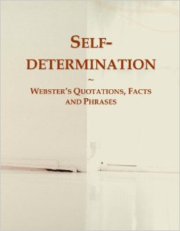 self determination quotes and sayings quotesgram