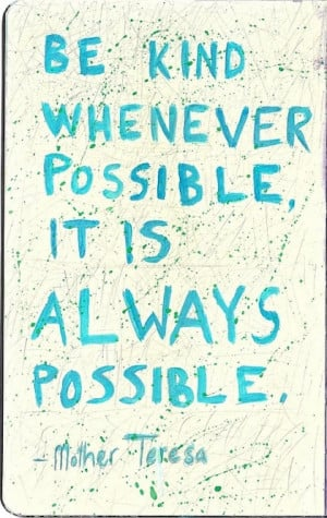 it is always possible Mother Teresa Picture Quote