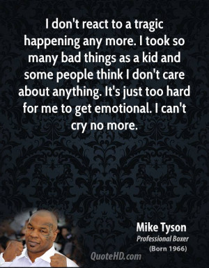 mike-tyson-mike-tyson-i-dont-react-to-a-tragic-happening-any-more-i ...