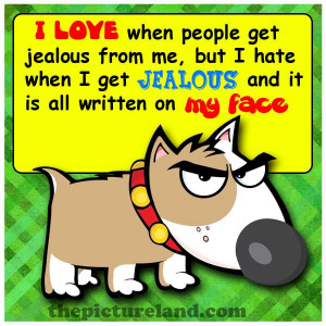Dog Picture With Funny Sayings About Jealousy