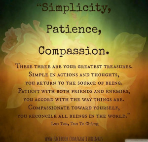 Simplicity, patience, compassion