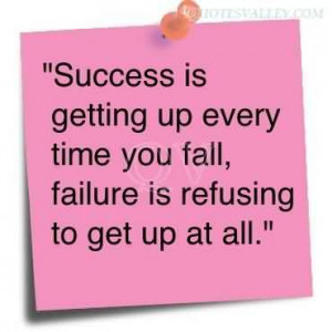 ... Time You Fall,failure is refusing to get up at all ~ Failure Quote