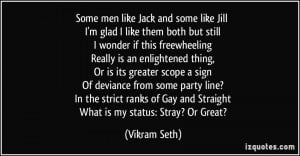 Some men like Jack and some like Jill I'm glad I like them both but ...