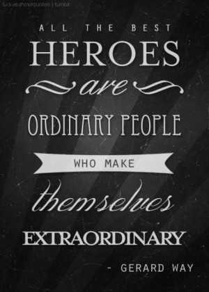... are ordinary people who make themselves extraordinary.