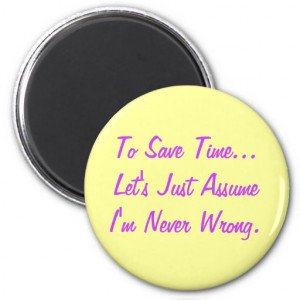 quote magnets funny quotes to save time let s just assume i m never ...