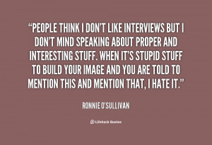 quote-Ronnie-OSullivan-people-think-i-dont-like-interviews-but-135859 ...