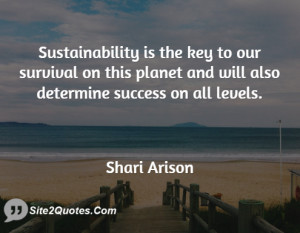 Sustainability is the key to our survival on this planet and will also ...