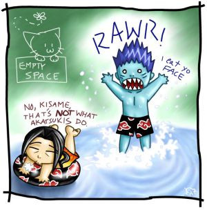 Kisame:Itachi, he is getting on my nerves, can I kill him?