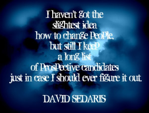 David Sedaris...lessons, articles, quotes...
