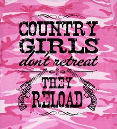 girl s reload camo tee more attitude quotes country badass badass ...