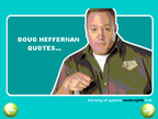 Doug Heffernan Quotes...