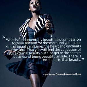 encourage you to let Lupita's words inspire you today remember ...