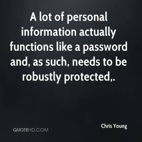 Chris Young - A lot of personal information actually functions like a ...