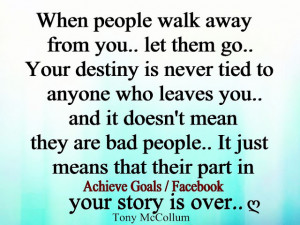 When people walk away from you, let them go...