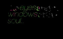 thumbnail of quotes the *eyes are the *windows of the *soul..