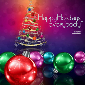 Quotes Picture: happy holidays everybody