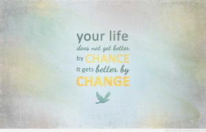 Quotes About Life Changes ~ Images For > Quotes On Changes In Life
