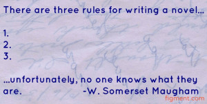 There are three rules for writing a novel. Unfortunately, no one knows ...