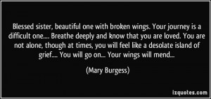 Blessed sister, beautiful one with broken wings. Your journey is a ...