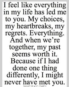 so glad everything has happened to me the way it did. Who knows if we ...