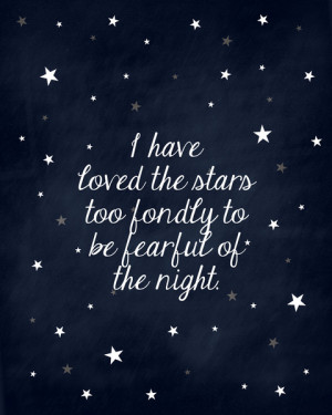 Quote: I have loved the stars too fondly Art Print