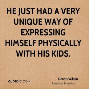 Dennis Wilson Quotes