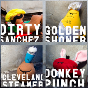 ... Dirty Sanchez, Donkey Punch and the Cleveland Steamer are great