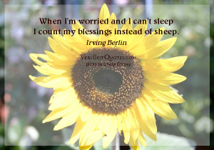 ... and I can't sleep I count my blessings instead of sheep. Irving Berlin