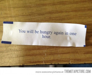Funny photos funny fortune cookie prediction hungry