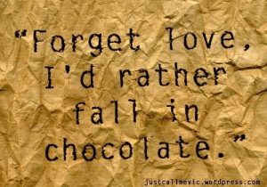Chocolate Quotes And Sayings Funny