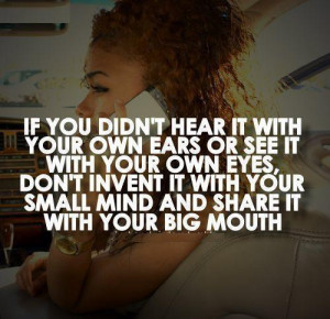 QUOTE+IF+YOU+DIDNT+HEAR+IT+WITH+UR+OWN+EARS+OR+SEE+WITH+UR+OWN+EYES ...