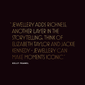 Jewellery adds richness, another layer in the storytelling. Think of ...