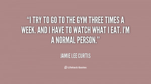 quote-Jamie-Lee-Curtis-i-try-to-go-to-the-gym-77139.png