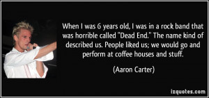 More Aaron Carter Quotes