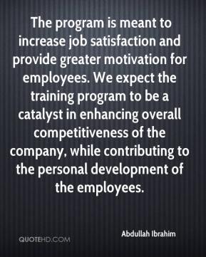Abdullah Ibrahim - The program is meant to increase job satisfaction ...