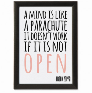 Frank Zappa Framed Quote Art Print (A Mind Is Like A Parachute. It ...