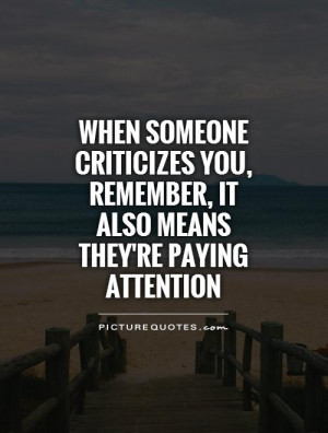 ... you, remember, it also means they're paying attention Picture Quote #1