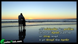 All Relationships Have Problems by unknown Picture Quotes